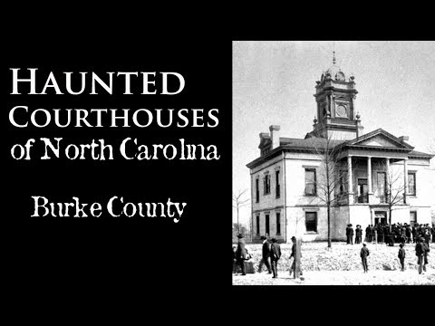 (Part 5) Haunted Courthouses of North Carolina - Burke County
