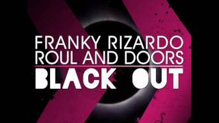 Franky Rizardo ft. Roul and Doors - Blackout (Original Mix)