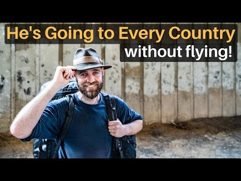 He's Going to Every Country Without Flying!