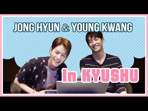 [All The K-pop] JONG HYUN&YOUNG KWANG in KYUSHU