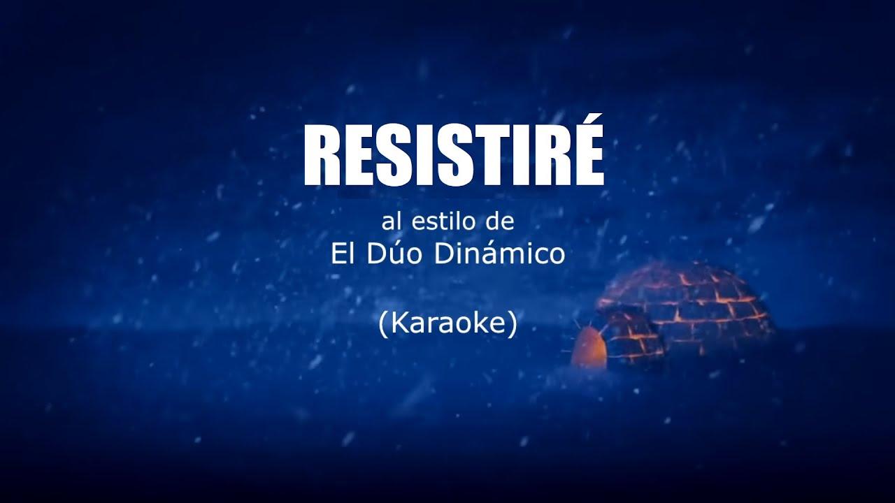 RESISTIRÉ · DÚO DINÁMICO con LUIS COBOS (LETRAS)
