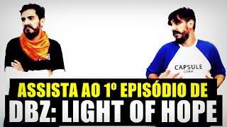 Assista ao primeiro episódio de DBZ: Light of Hope