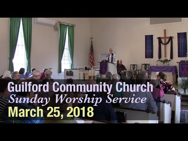 Guilford Church Service - 3/25/18