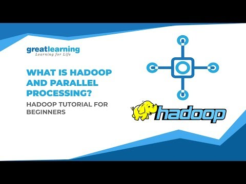 What Is Hadoop And Parallel Processing? | Hadoop Tutorial For Beginners | Big Data | Great Learning