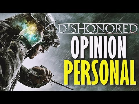 MI OPINION DE DISHONORED 1