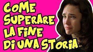 COME SUPERARE LA FINE DI UNA STORIA - Nonna Pantellas