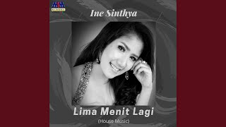 Lima Menit Lagi (House Music)