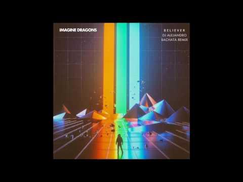 Imagine Dragons - Believer (DJ Alejandro Bachata Remix)