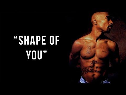 2Pac - Shape of You (ft. Ed Sheeran) (Remix 2017) (Lyrics)