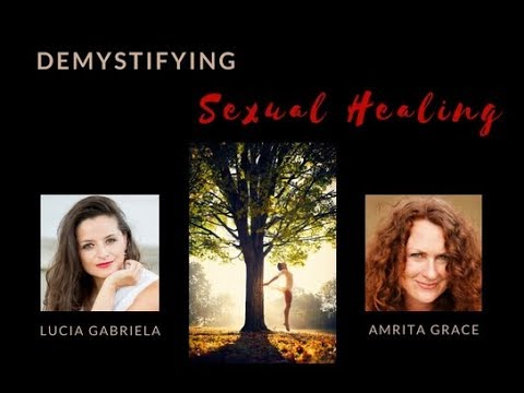 Demystifying and Understanding #SexualHealing - Part 1 with Amrita Grace