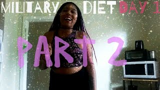 MILITARY DIET DAY 1 | PART 2