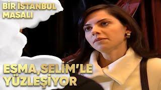 Esma, Selim'le Yüzleşti - Bir İstanbul Masalı 57. Bölüm