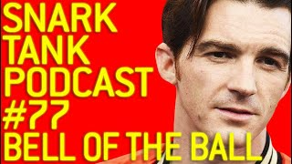 The Snark Tank Podcast: #77 - Bell of the Ball