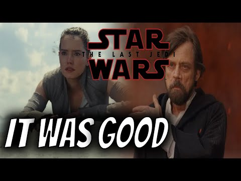 Why The Last Jedi Is A GOOD Movie!
