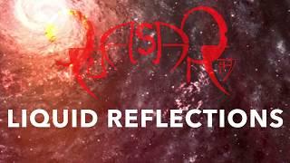 Quasar H7 - Liquid Reflections (Lyric Video)