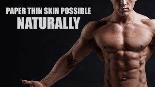 Paper thin skin NATURALLY