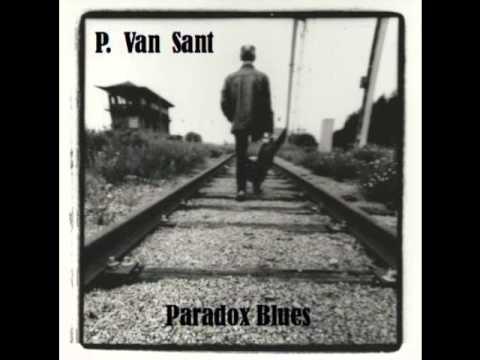 P. Van Sant- Paradox Blues