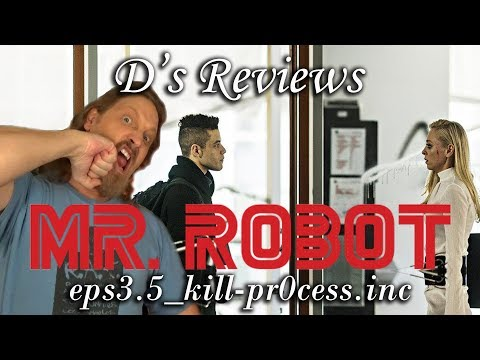 "Mr Robot ""eps3.5_kill-pr0cess.inc"" - D's Reviews"