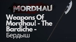 Weapons Of Mordhau! - The Bardiche - Бердыш