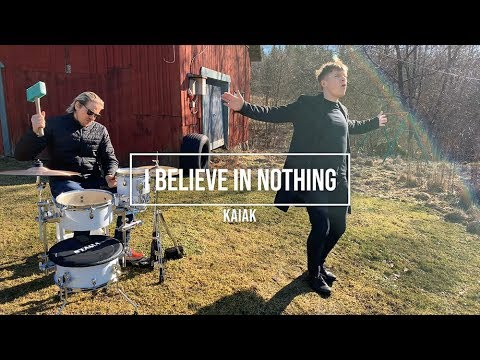I Believe In Nothing - Kaiak