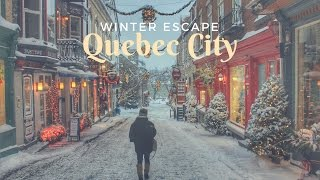 Winter Escape: Christmas in Quebec City