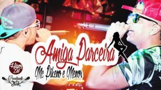 Mc Pikeno e Menor - Amiga Parceira (Procedimento do Funk 2015)