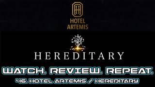 46. Hotel Artemis/Hereditary