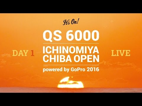 Day 1 Live Webcast 23th May - ICHINOMIYA CHIBA OPEN powered by GoPro