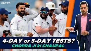 4-day TESTS or 5-day TESTS?   CHOPRA JI ki Chaupal   EP01