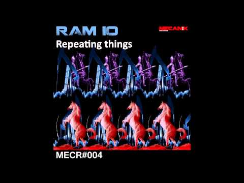 RAM IO - Repeating Things (MECR#004)