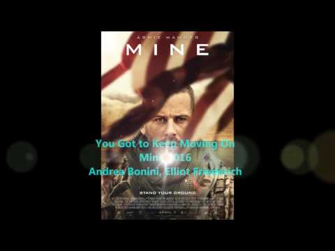 You Got to Keep Moving On'  Mine 2017. Soundtrack Track