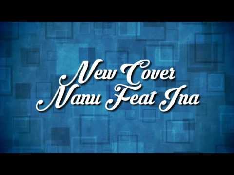 Memeluk Angin ( Cover Song ) - Nanu Feat Ina