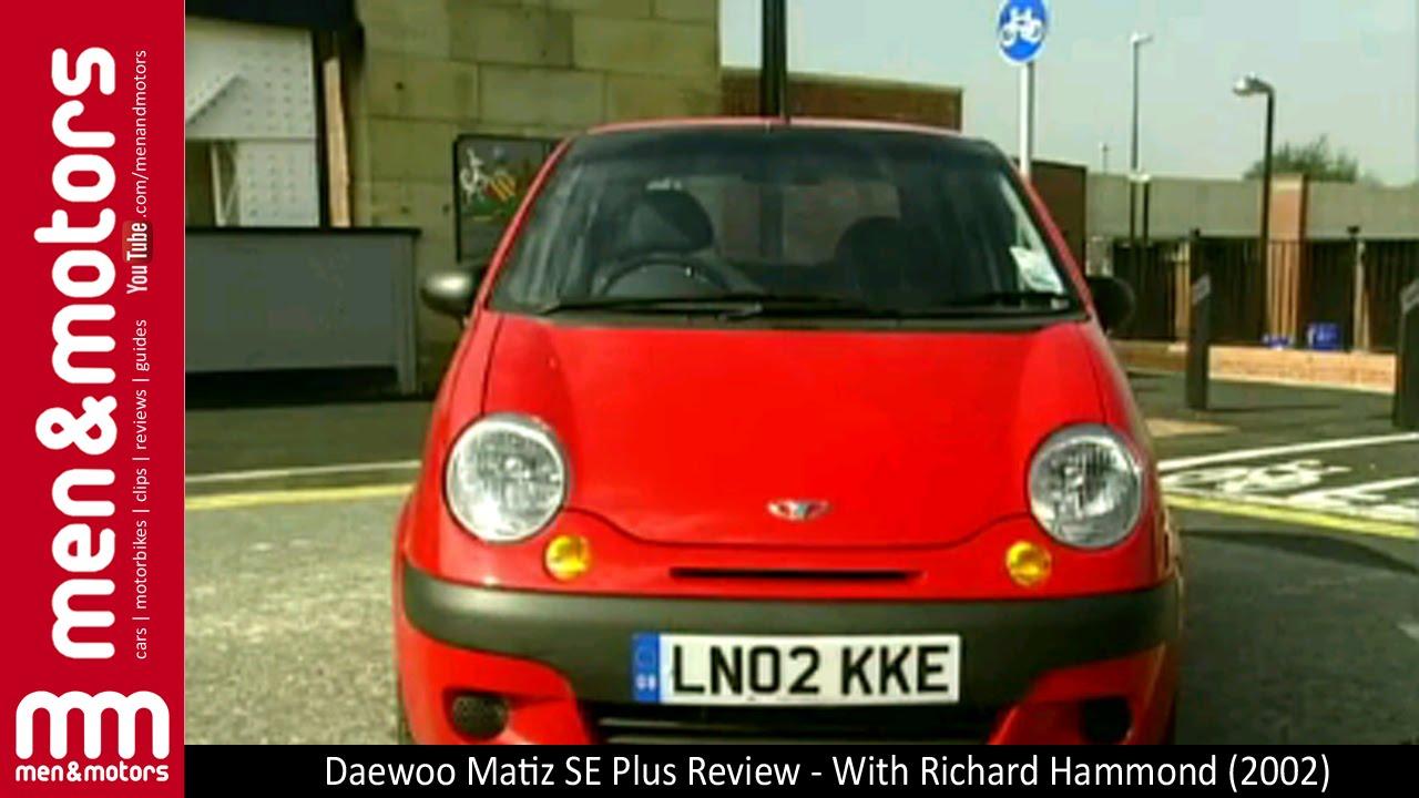 Daewoo Matiz Se Plus Review With Richard Hammond 2002 Youtube