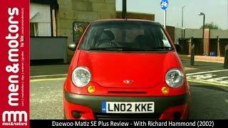 Daewoo Matiz SE Plus Review - With Richard Hammond (2002)