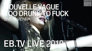 Nouvelle Vague - Too Drunk To Fuck (EB Festival Vienna 2010)