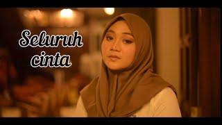 Download Mp3 SELURUH CINTA Cover by Fadhilah Intan