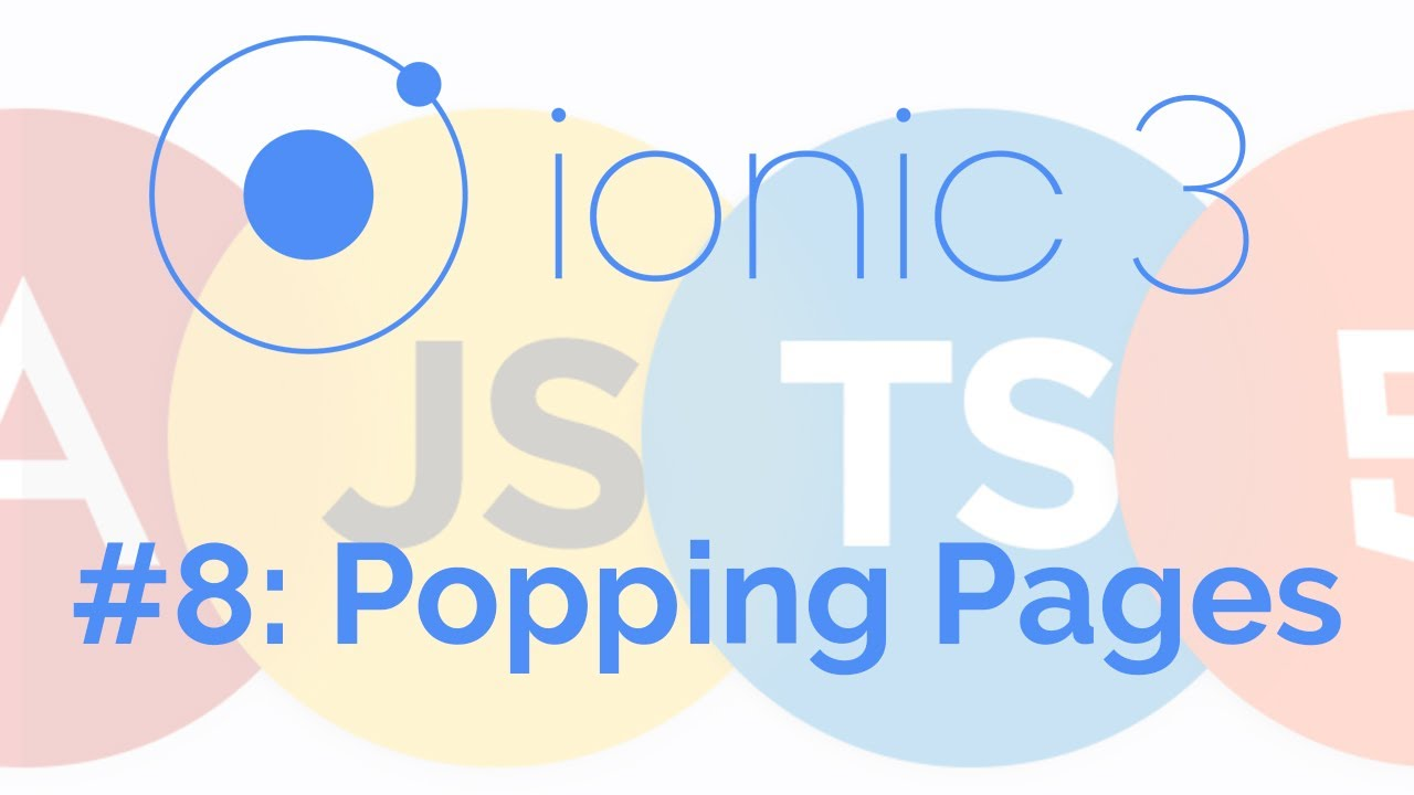 Popping Pages: Ionic 3 Tutorial 8