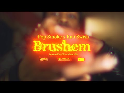 Pop Smoke x Rah Swish – Brushem (Music Video)