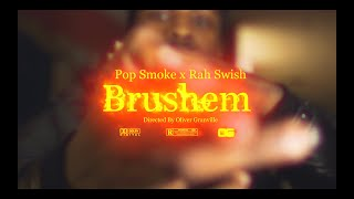 Pop Smoke x Rah Swish - Brushem (Music Video)