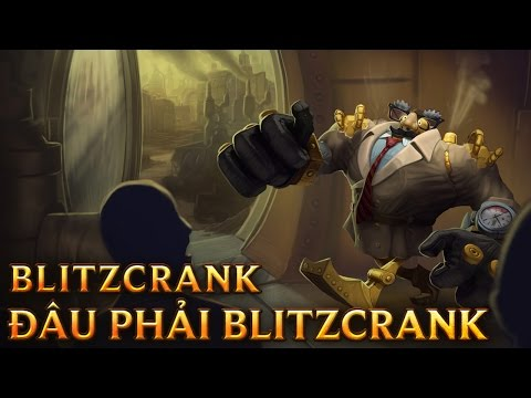 Đâu Phải Blitzcrank - Definitely Not Blitzcrank - Skins lol