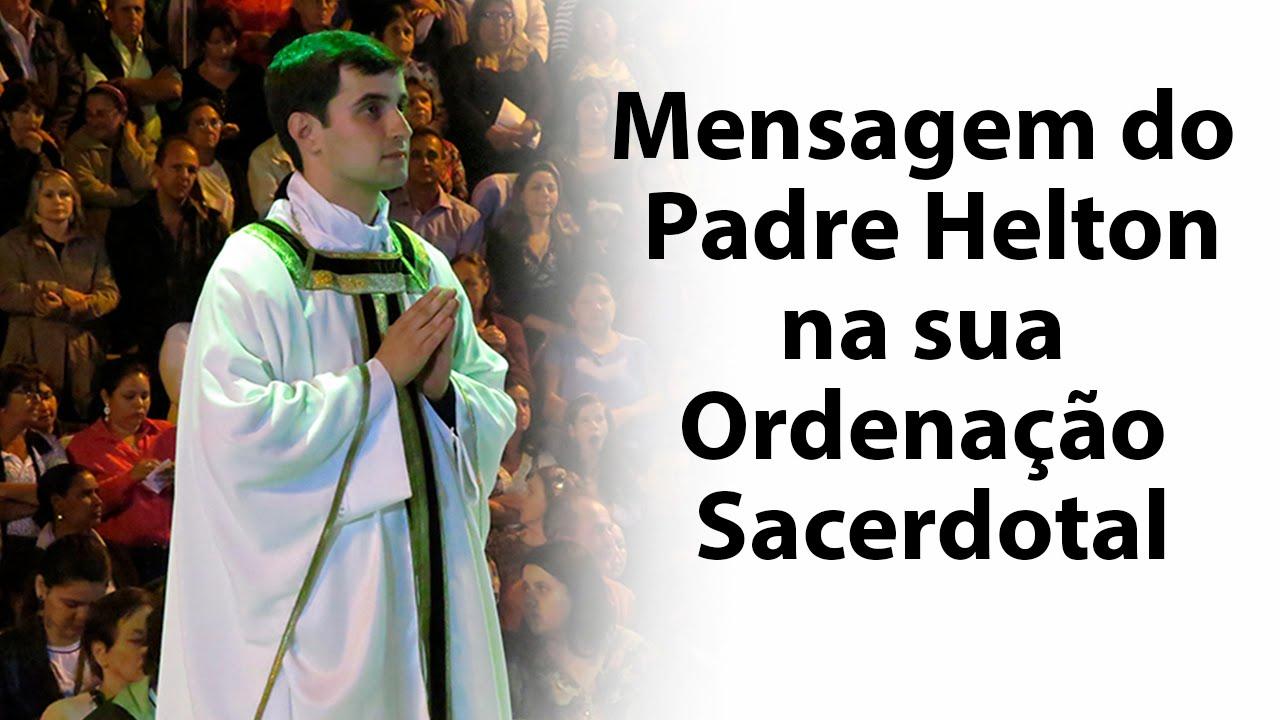 Mensagem Do Padre Helton Na Sua Ordenação Sacerdotal