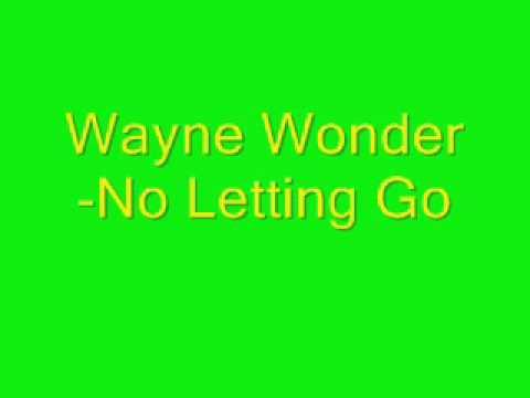 Wayne Wonder-No Letting Go