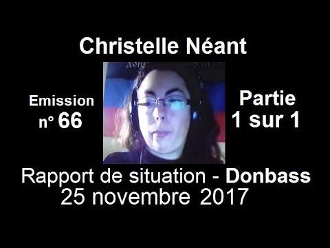 Christelle Néant Donbass SitRep n°66 ~ 25 novembre 2017 partie 1 / 1