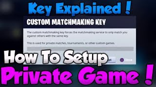 *NEW* How To SETUP Private Games in FORTNITE! CONSOLE & MOBILE! - MatchMaking Key Explained!