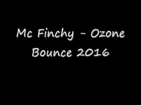 Mc Finchy Ozone Bounce 2016