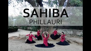 SAHIBA (PHILLAURI) 🖤 KATHAK FUSION - BOLLYWOOD DANCE CHOREOGRAPHY