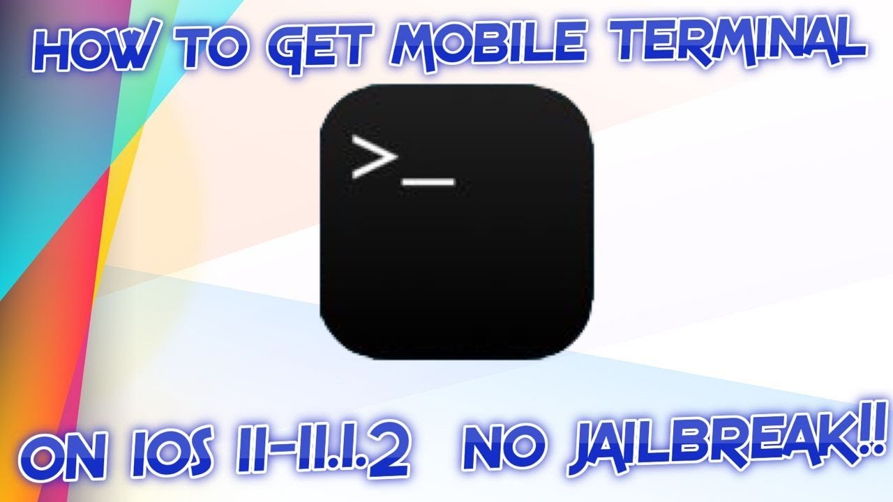 How to Get Mobile Terminal With ROOT ACESS On iOS 11-11 1 2 NO JAILBREAK!