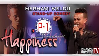 HDMONA - part 1 - ሓጎስ ብ መርሃዊ - Happiness By Merhawi -  New Eritrean StandUp Comedy - 2018
