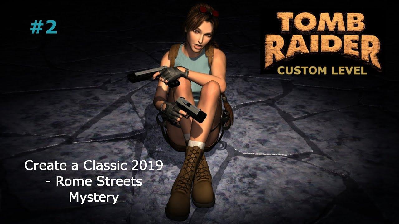 Zagrajmy w TOMB RAIDER CUSTOM LEVEL 🔫🦙 CAC 2019 • Rome Streets Mystery /  [#2]