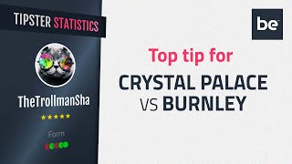 Bet Of The Day | Crystal Palace Vs Burnley Top Betting Tip